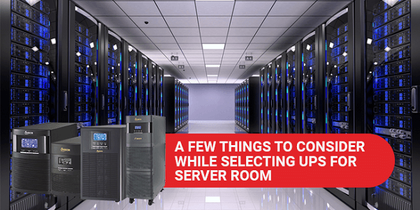 A Few Things to Consider While Selecting UPS for Server Room